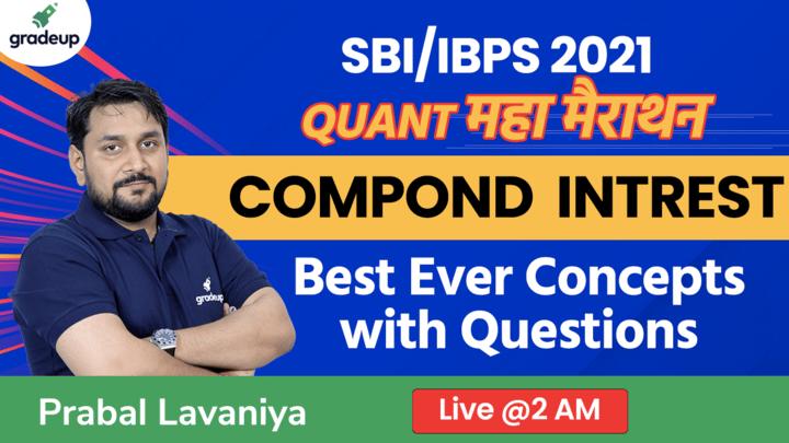 COMPOUND INTREST | BEST EVER CONCEPT | All Bank Exams 2021  | Quant | Prabal Lavaniya | Gradeup