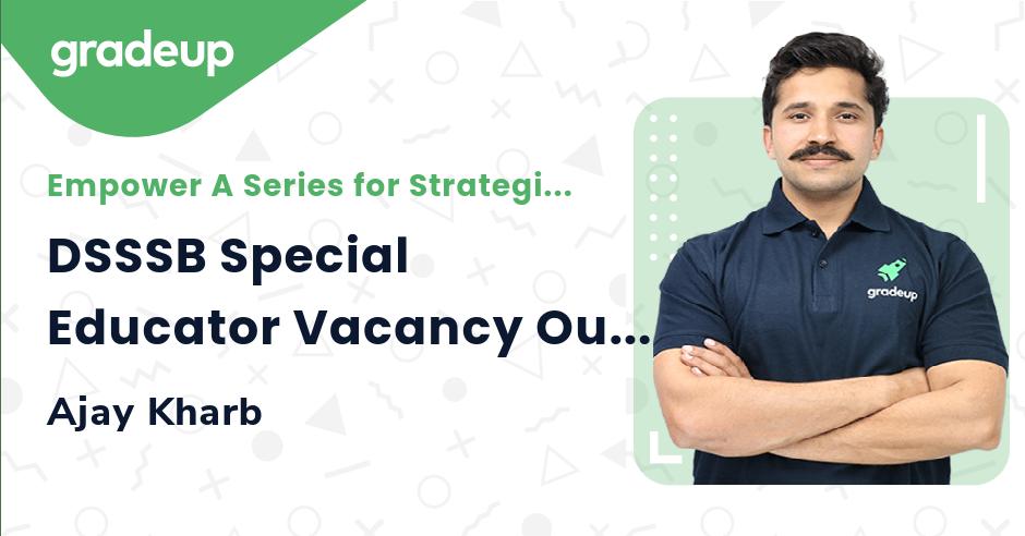 DSSSB Special Educator Vacancy Out!