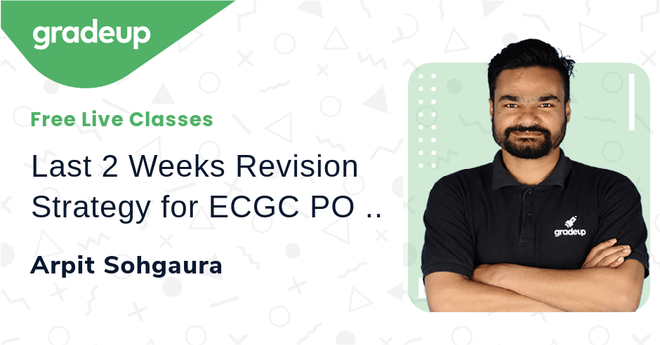 Last 2 Weeks Revision Strategy  for ECGC PO 2021  जरूर देखें | Arpit Sohgaura | Gradeup