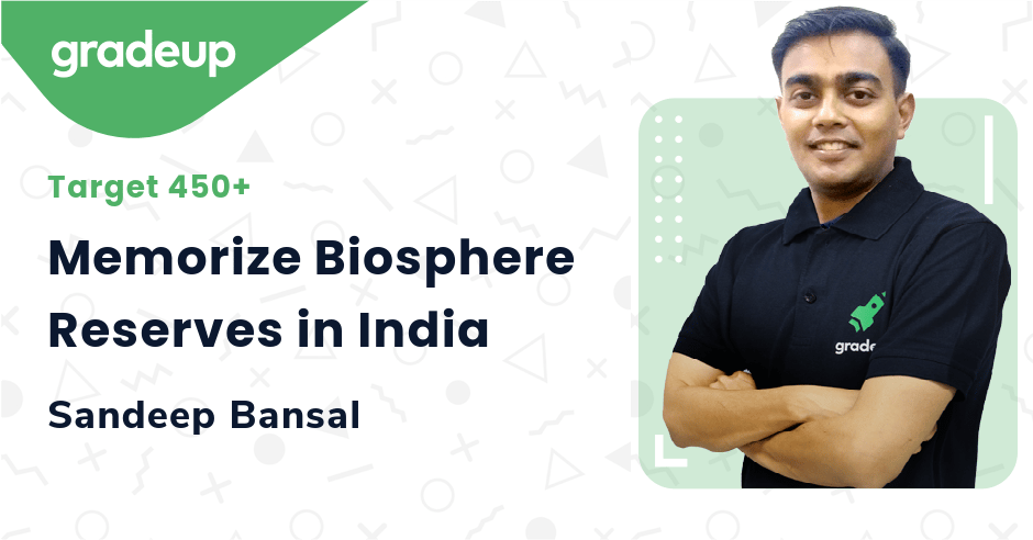 Memorize Biosphere Reserves in India
