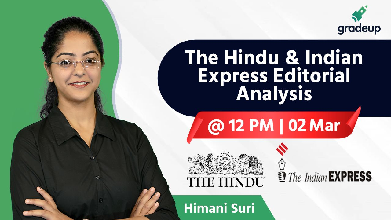 Live Class: The Hindu & Indian Express Editorial Analysis || 2 March