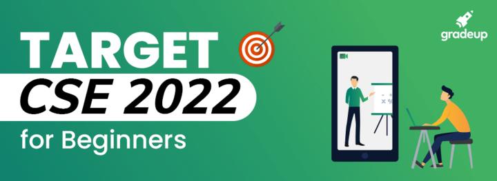 Target CSE 2022 for Beginners