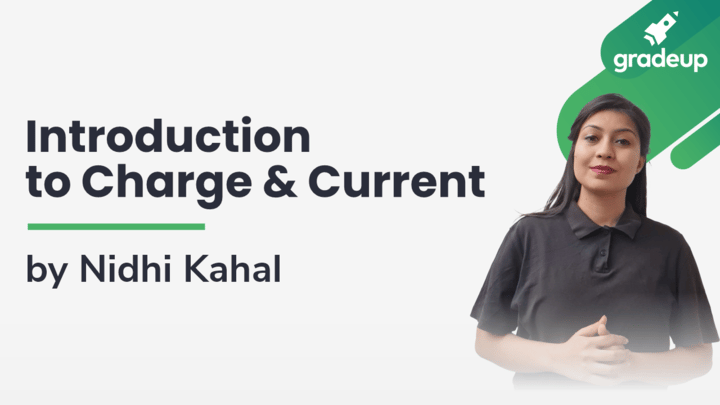 Live Class: Introduction to Charge and Current
