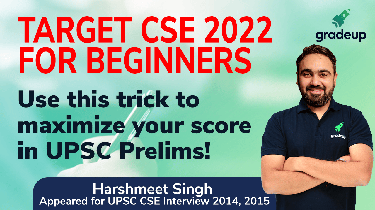 Live Class: Target CSE 2022 for Beginners || Use this trick to maximize your score in UPSC Prelims!