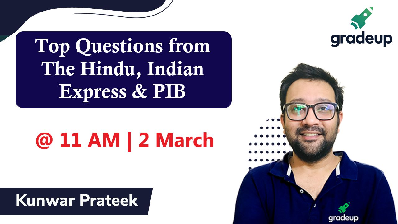 Live Class: Top Questions from The Hindu, Indian Express & PIB || 2 March