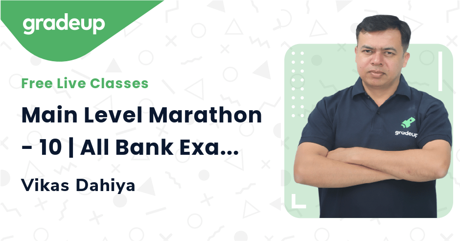 Main Level Marathon - 10 | All Bank Exam 2021 | Late Night Maths Special | Vikas Dahiya | Gradeup