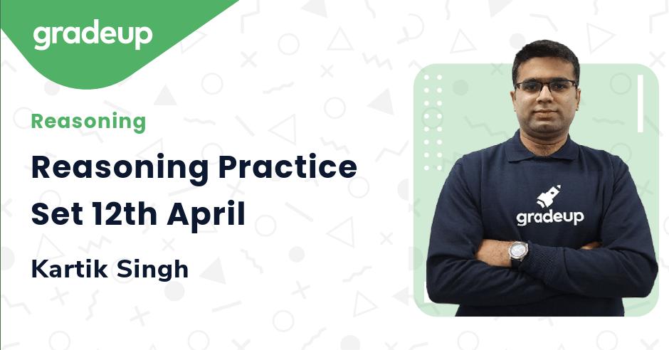 Reasoning Practice Set 12th April