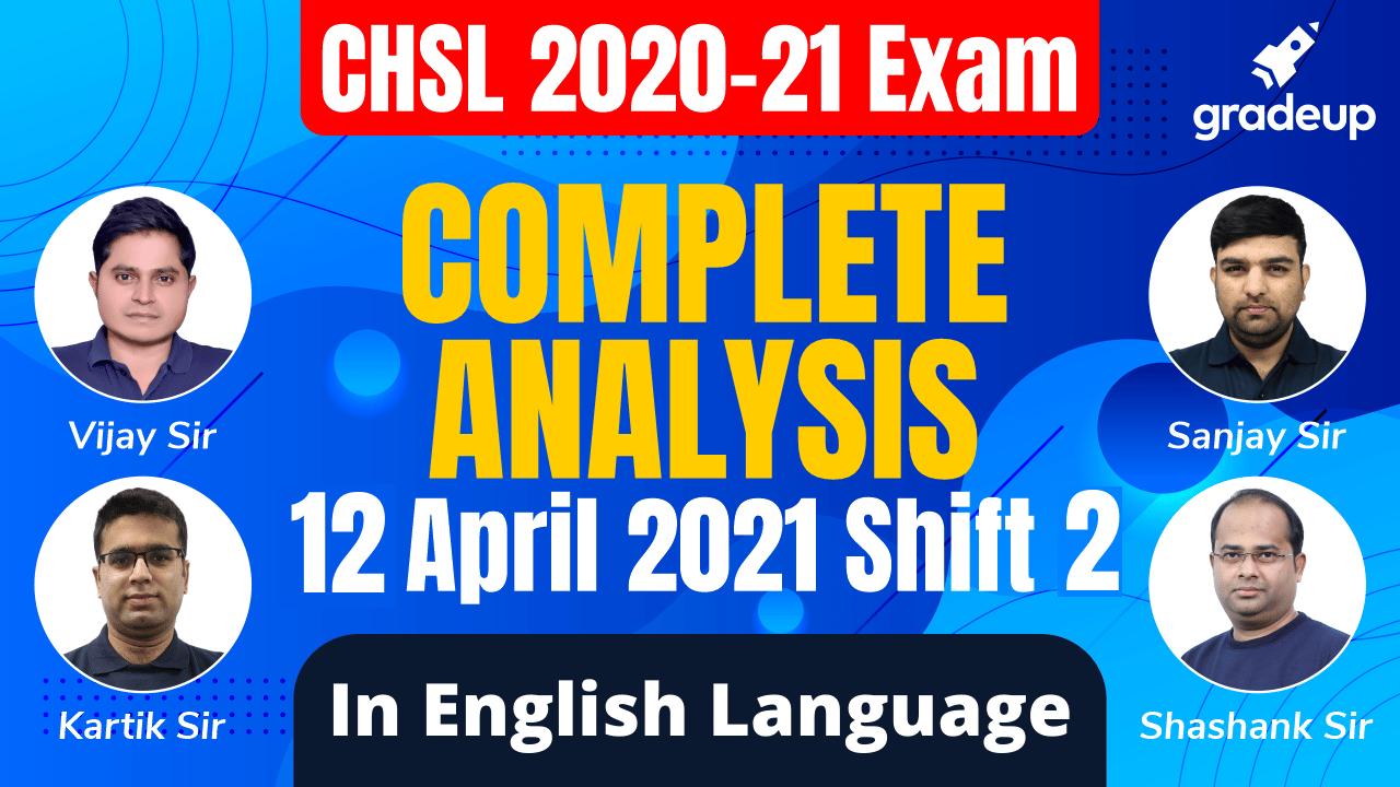 12 April 2020-21 | Shift 2 Complete Analysis | SSC CHSL 2020-21 | Gradeup
