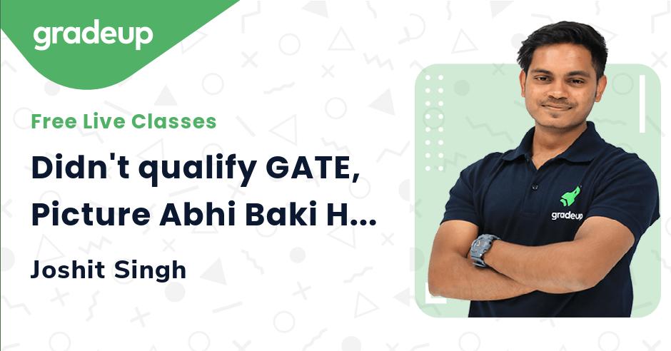 Didn't qualify GATE, Picture Abhi Baki Hai Mere Dost