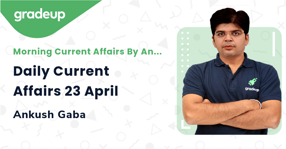 Live Class: Daily Current Affairs 23 April