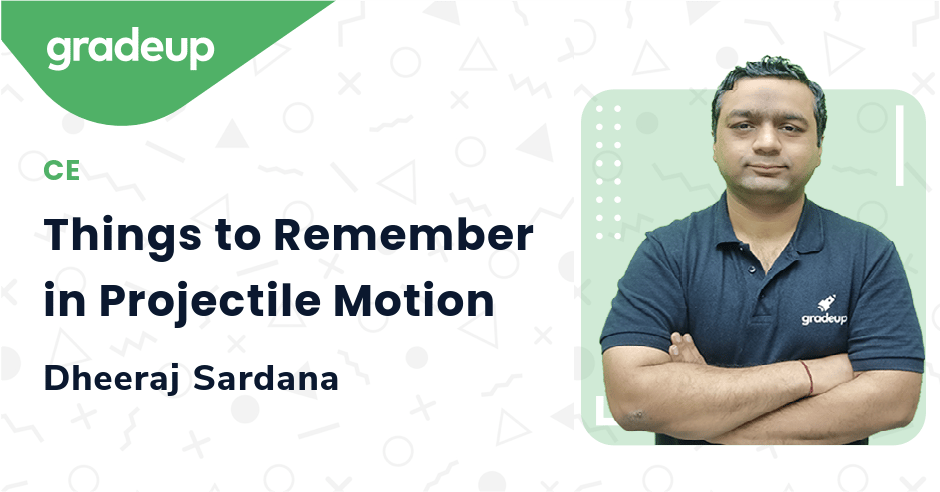Things to Remember in Projectile Motion