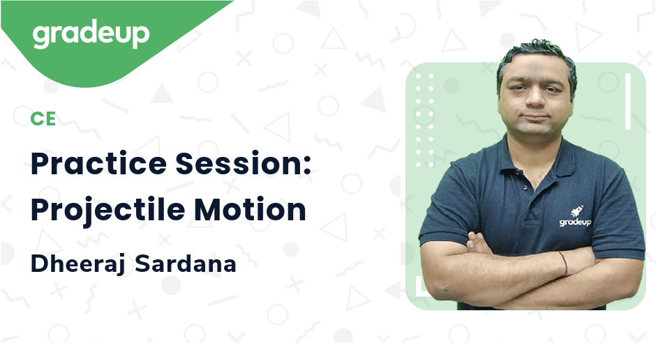 Practice Session: Projectile Motion