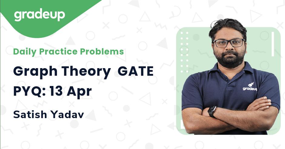 Graph Theory  GATE PYQ: 13 Apr