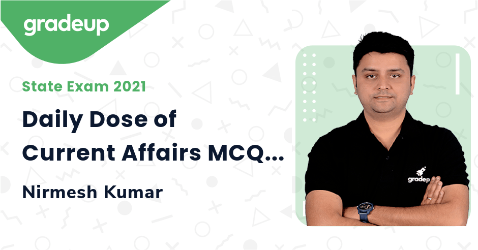 Live class:Daily Dose of Current Affairs MCQ-5
