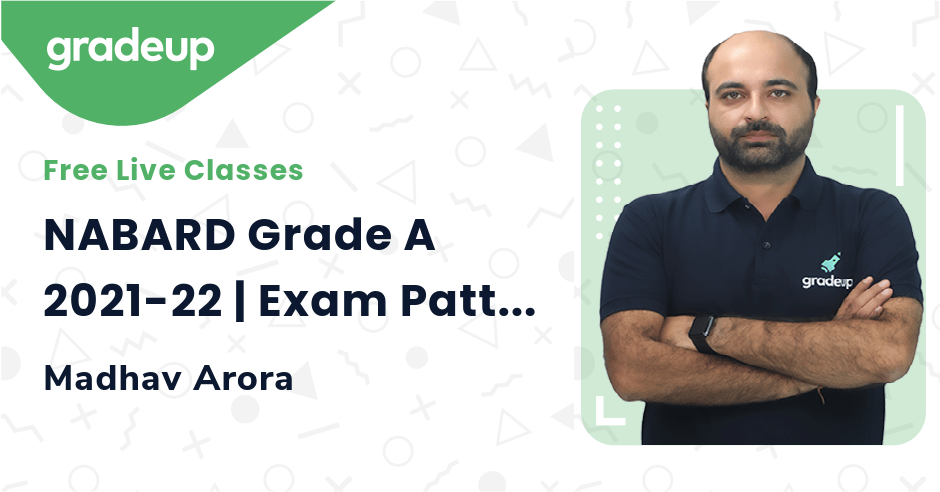 NABARD Grade A 2021-22 | Exam Pattern & Syllabus | Madhav Arora | Gradeup