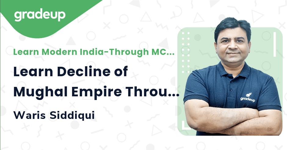 Live class:Learn Decline of Mughal Empire Through MCQs-1