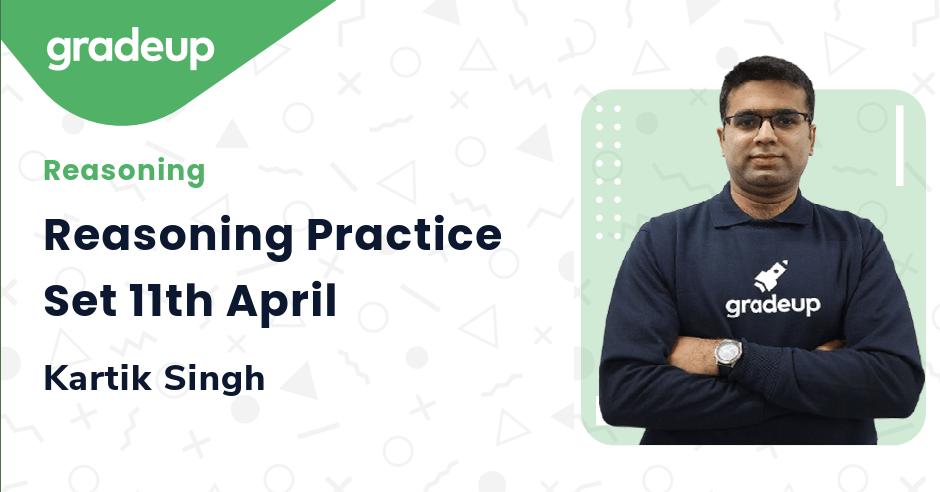 Reasoning Practice Set 11th April