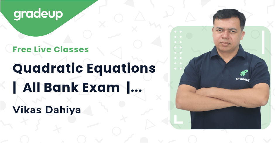 Quadratic Equations |  All Bank Exam  | Quant  | Vikas Dahiya | Gradeup