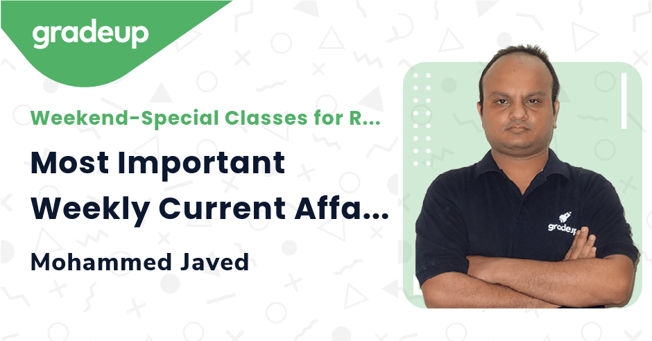 Live class:Most Important Weekly Current Affairs Part-2