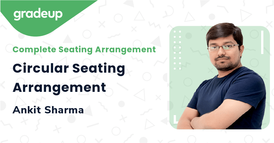Live Class: Circular Seating Arrangement
