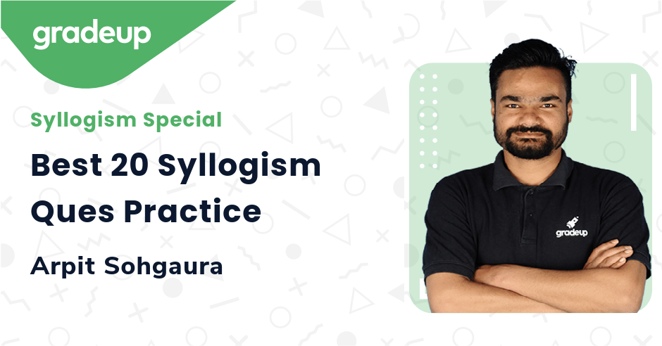 Live Class: Best 20 Syllogism Ques Practice