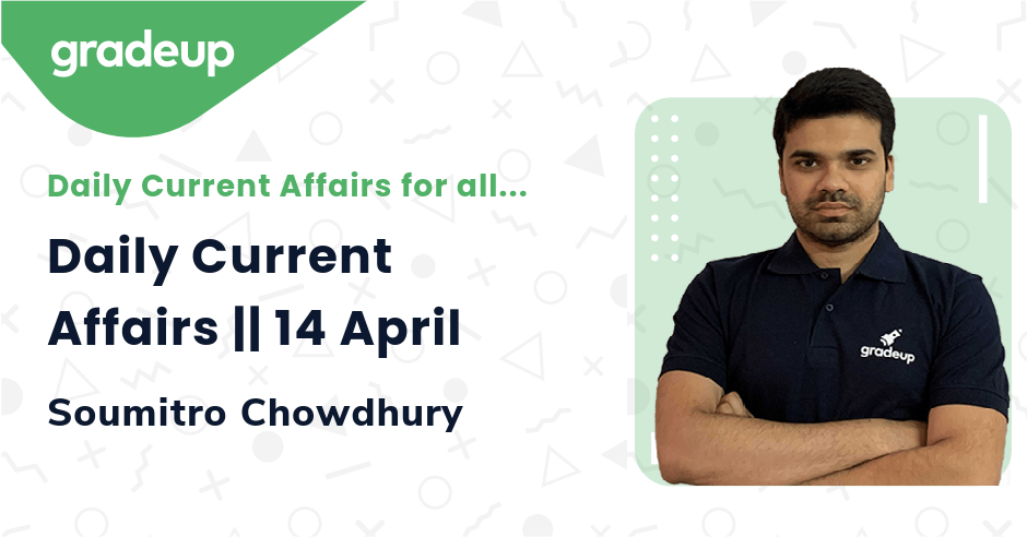 Daily Current Affairs || 13 April