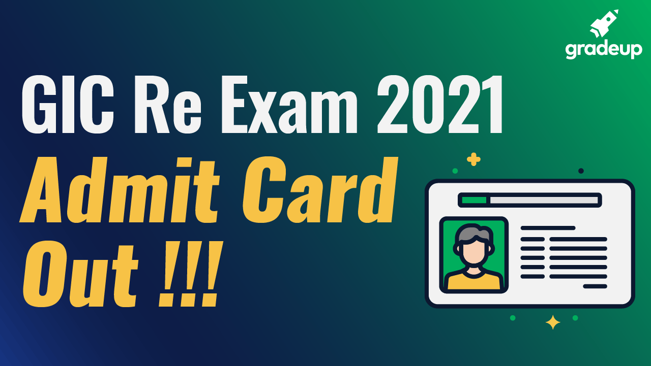 GIC Re Exam 2021 | Admit Card Out | Gradeup