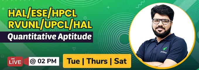 Quantitative Aptitude for ESE/HPCL/RVUNL/UPCL/GATE/HAL