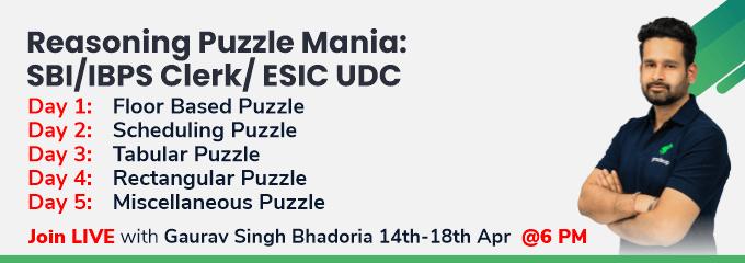 Reasoning Puzzle Mania: SBI/IBPS Clerk/ESIC UDC