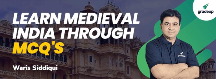 Learn Medieval India Through MCQs