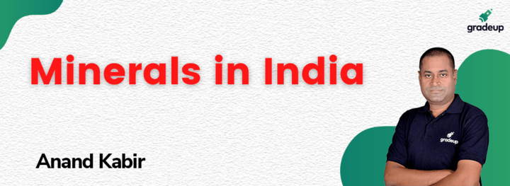 RAS 2021: Minerals in India