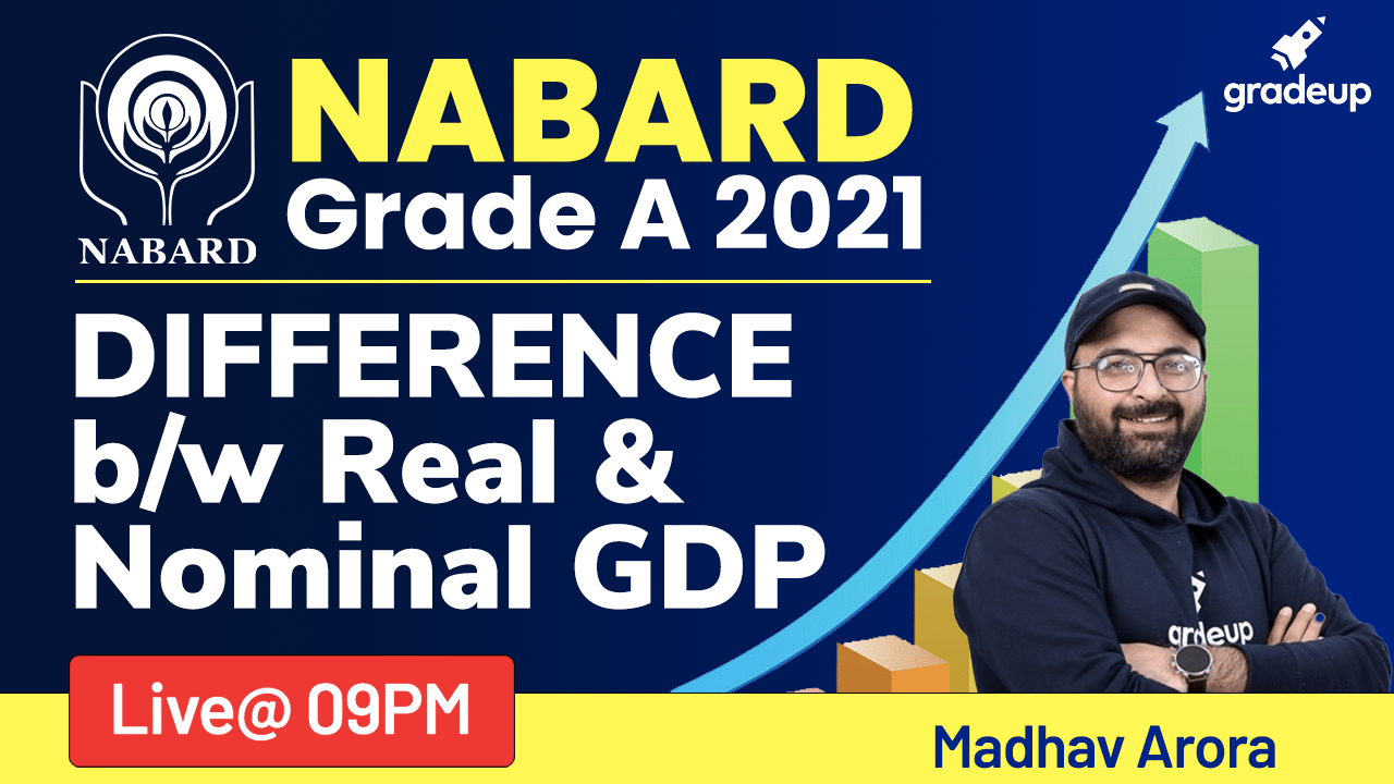 DIFFERENCE B/W Real & Nominal GDP | NABARD Grade A 2021 | Madhav Arora | Gradeup
