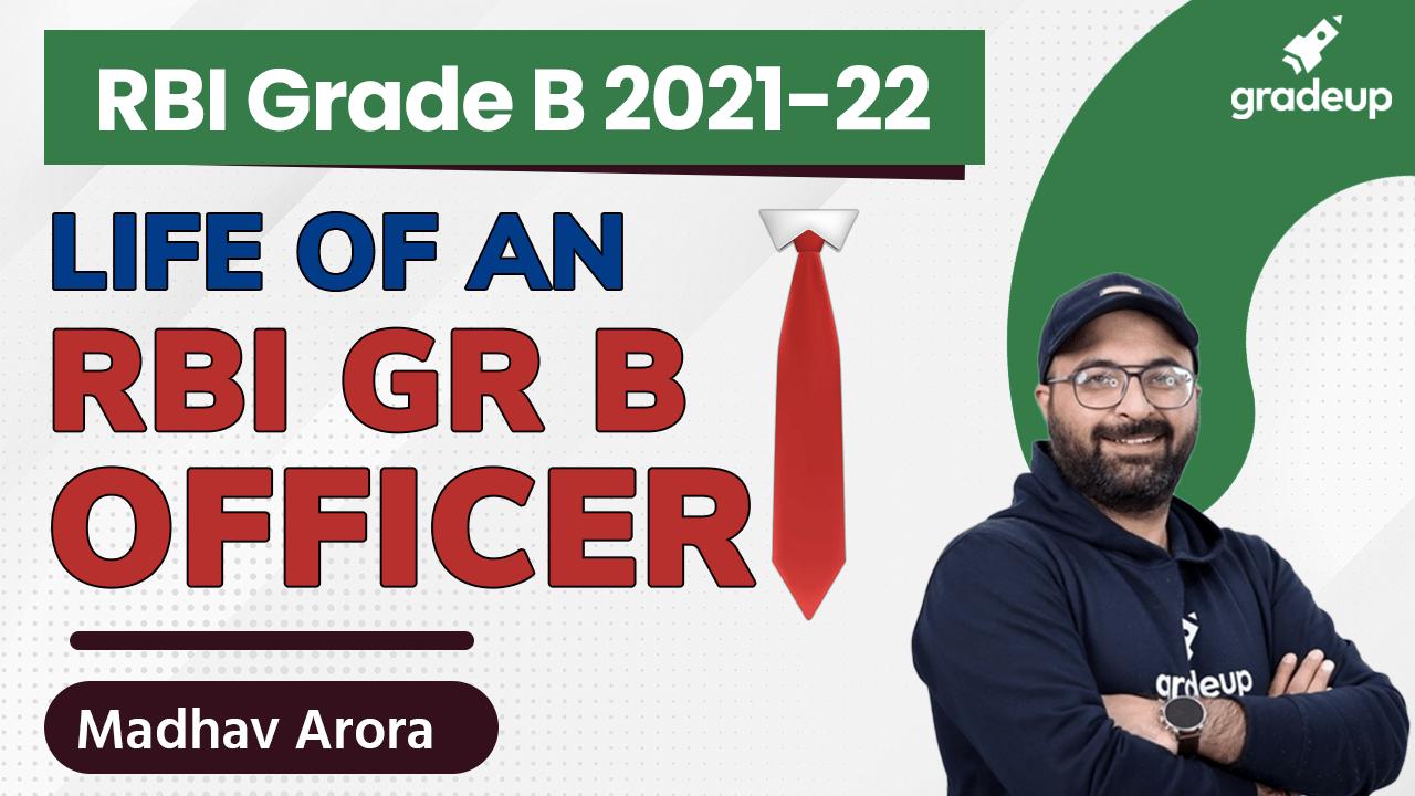 Life of An RBI Gr B Officer | RBI Grade B 2021-22 | Madhav Arora | Gradeup