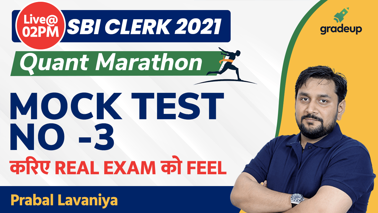 Mock Test - 3  | SBI Clerk 2021  | Quant Marathon session   | Prabal sir  | Gradeup