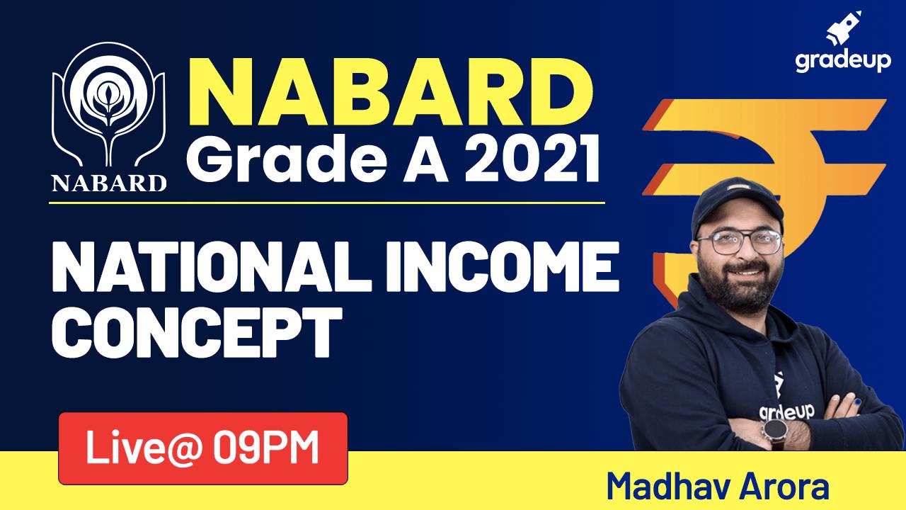 National Income Concept | NABARD Grade A 2021 | Madhav Arora | Gradeup