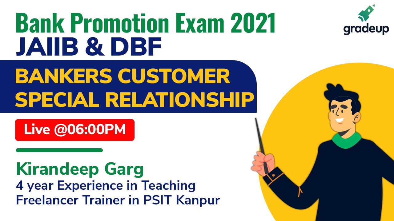 BANKERS CUSTOMER SPECIAL RELATIONSHIP | JAIIB & DBF  | Kirandeep Garg | Gradeup