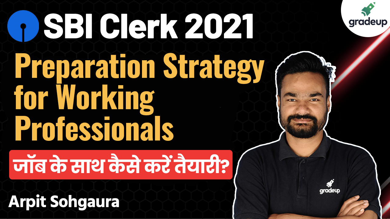 Perfect strategy for working Professional | SBI Clerk 2021 | Gradeup