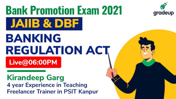 Banking Regulation Act | All Bank Exam  | JAIIB & DBF | Kirandeep Garg | Gradeup