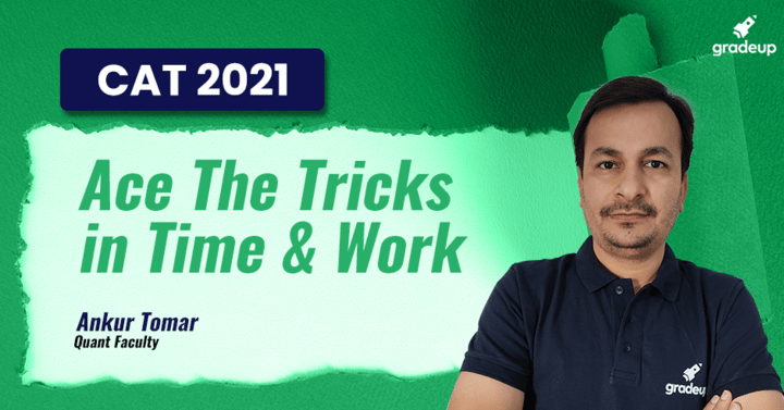 CAT 2021 - Ace The Tricks in Time & Work