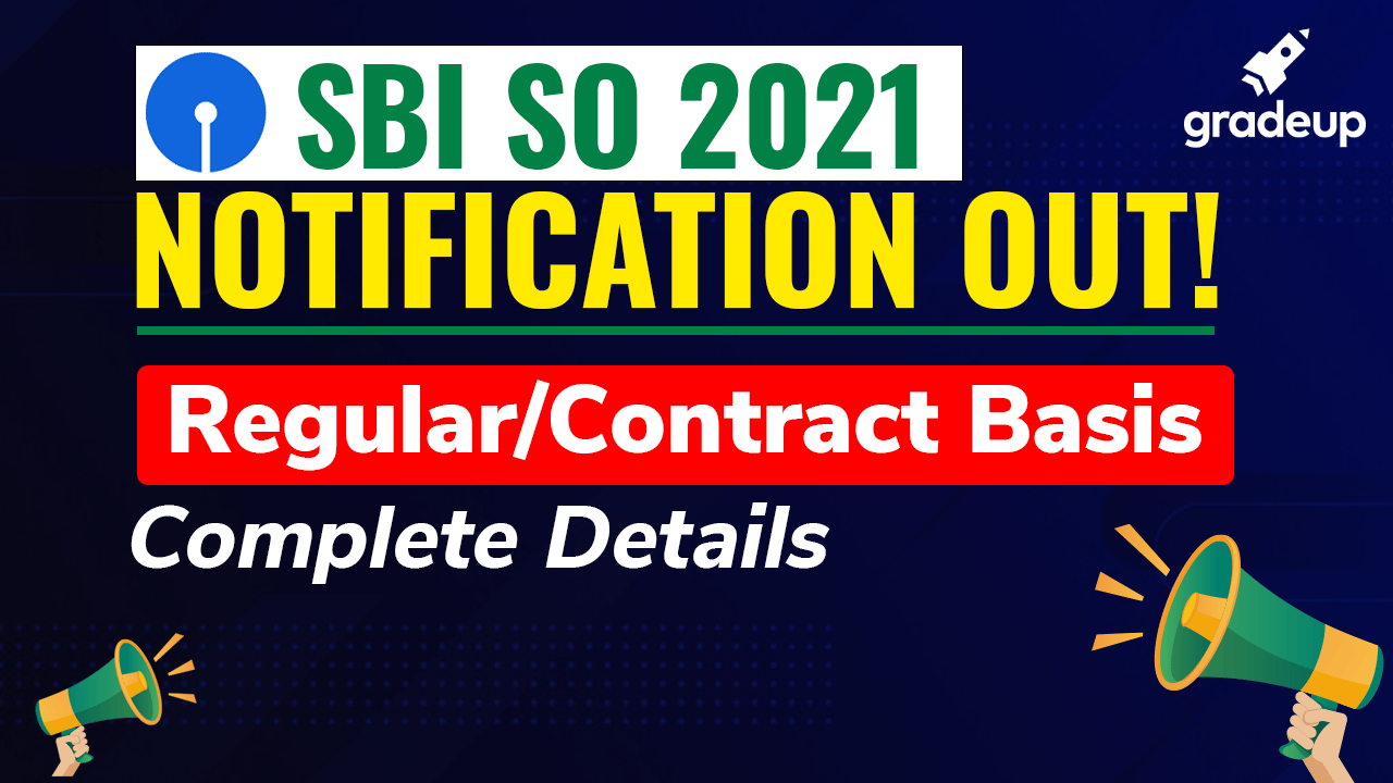 SBI SO 2021 Notification Out! | Regular/Contract Basis | Complete Details | Gradeup