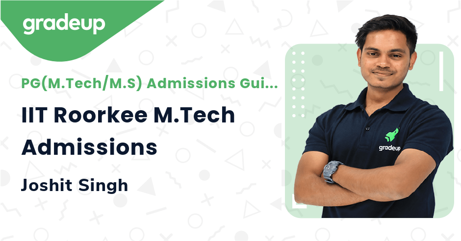 IIT Roorkee M.Tech Admissions