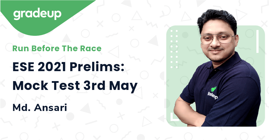 ESE 2021 Prelims: Mock Test 3rd May