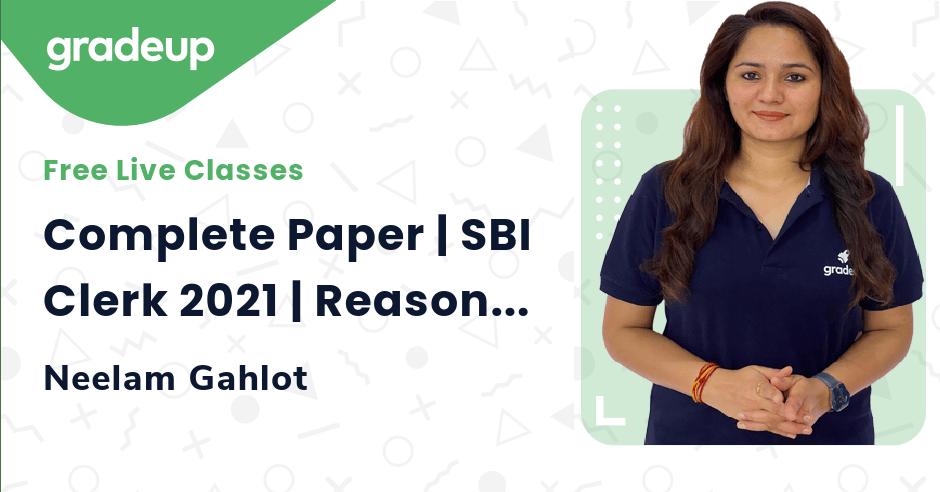 Complete Paper | SBI Clerk 2021 | Reasoning  | Neelam Gahlot | Gradeup