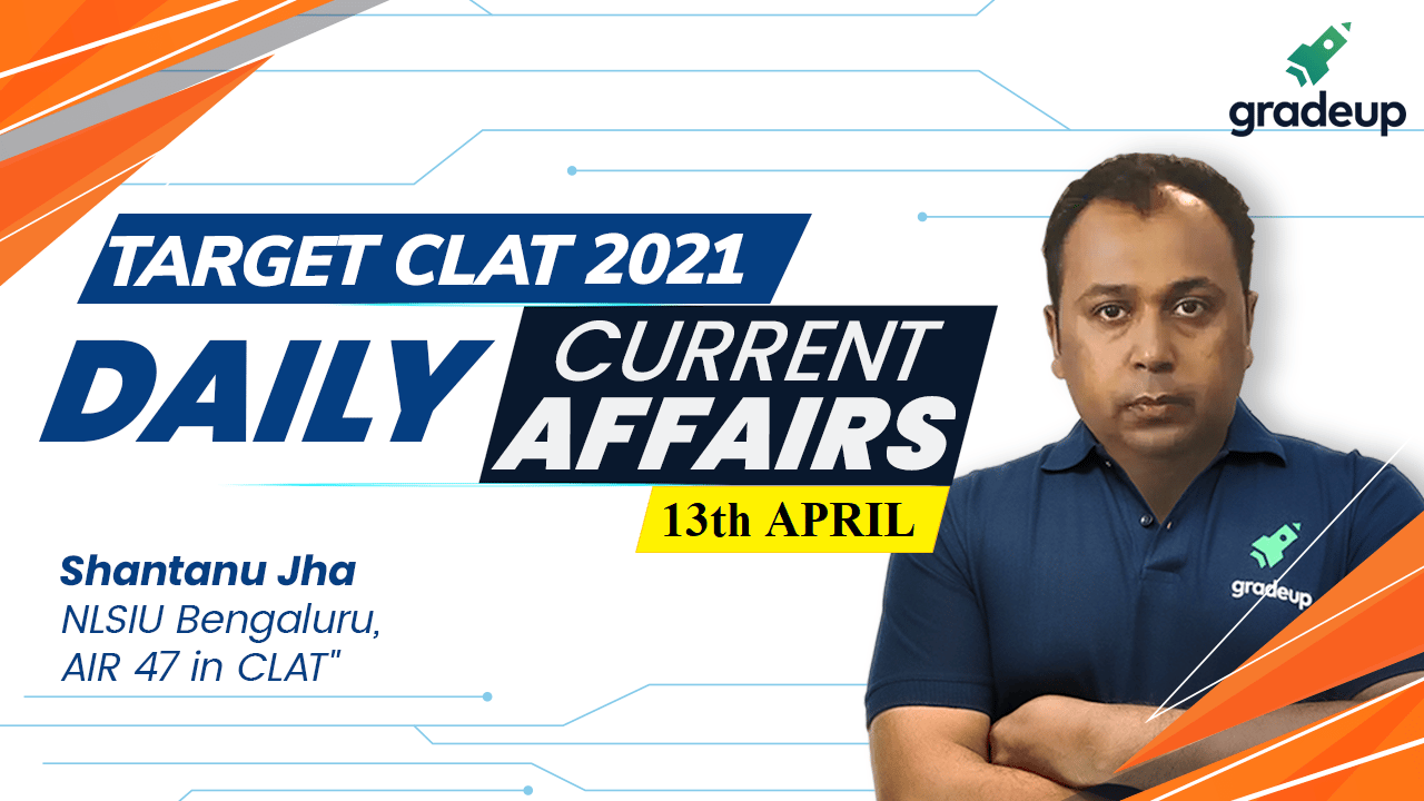 Daily Current Affairs 13th April 2021