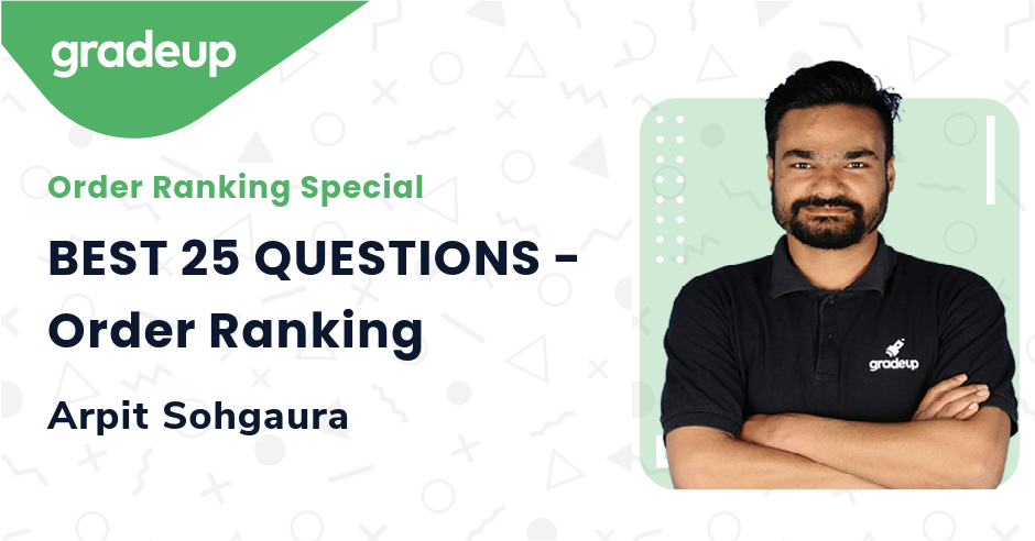 Live Class: BEST 25 QUESTIONS - Order Ranking