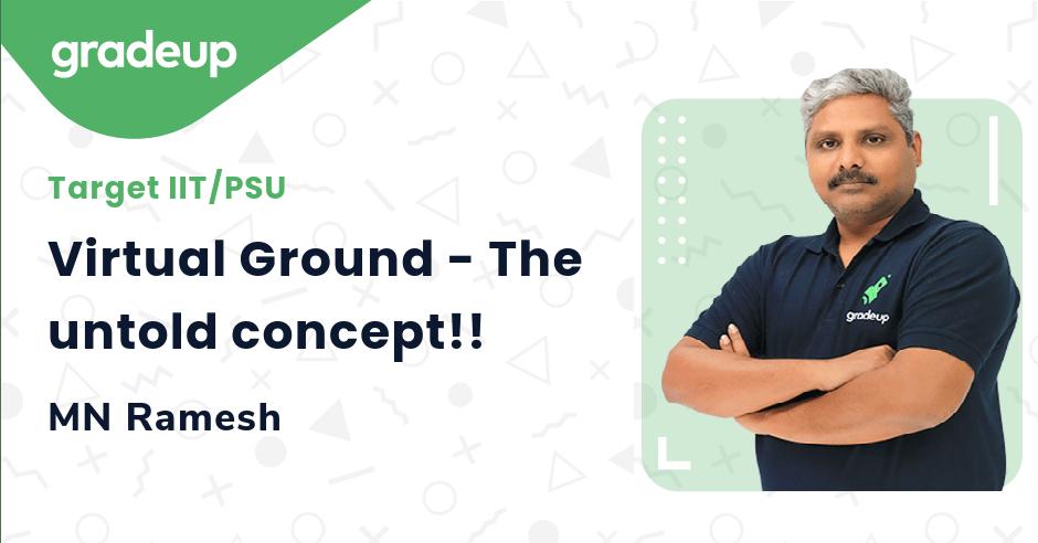Virtual Ground - The untold concept!!