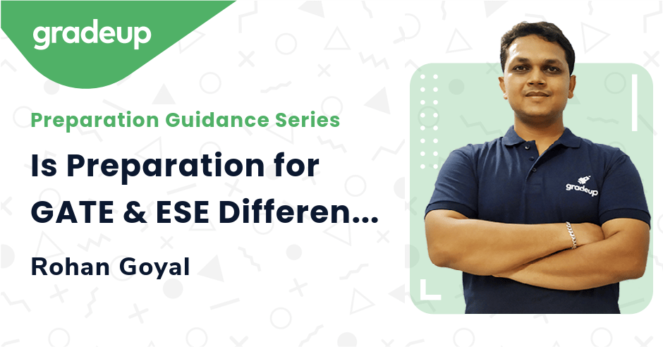 Is Preparation for GATE & ESE Different?