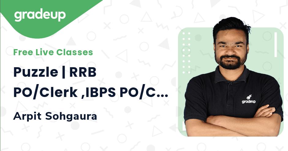 Puzzle | RRB PO/Clerk ,IBPS PO/Clerk, SBI Clerk  | Reasoning  | Arpit Sohgaura | Gradeup