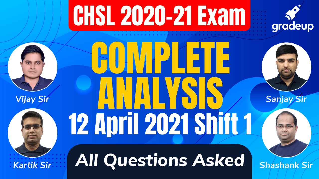 12 April 2020 | Shift 1 Complete Analysis | SSC CHSL 2020-21 | Gradeup