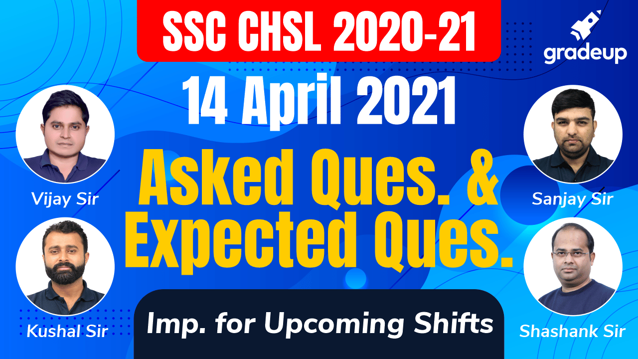SSC CHSL 2020-21  14 April 2021   Most Asked & Expected Questions   Gradeup